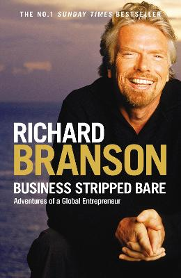 Business Stripped Bare by Sir Richard Branson