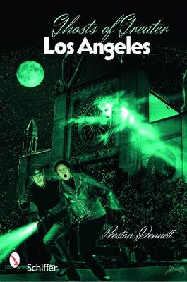 Ghosts of Greater Los Angeles by Preston Dennett