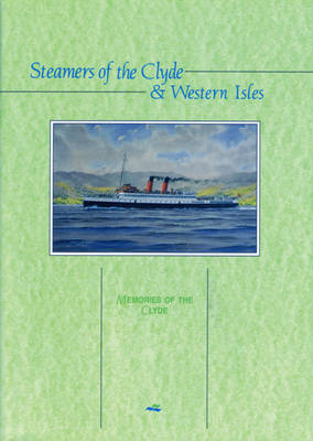 Steamers of the Clyde and Western Isles by John Nicholson