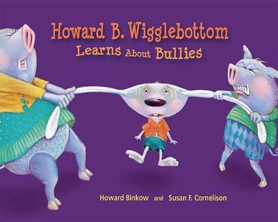 Howard B. Wigglebottom Learns about Bullies book
