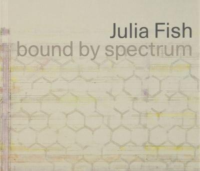 Julia Fish: bound by spectrum by Julie Rodrigues Widholm
