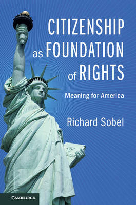 Citizenship as Foundation of Rights by Richard Sobel
