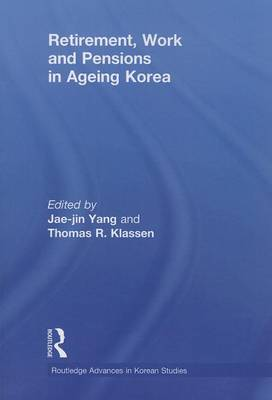 Retirement, Work and Pensions in Ageing Korea book