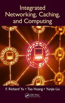 Integrated Networking, Caching, and Computing book