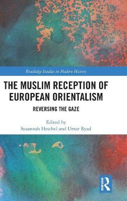 Muslim Reception of European Orientalism book