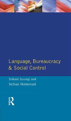 Language, Bureaucracy and Social Control by Srikant Sarangi