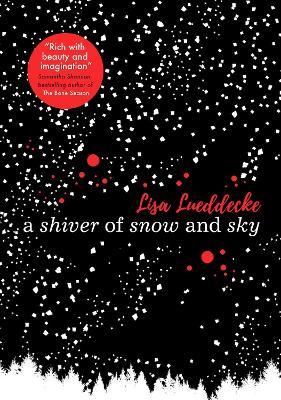 Shiver of Snow and Sky by Lisa Lueddecke