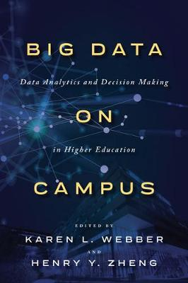 Big Data on Campus: Data Analytics and Decision Making in Higher Education by Karen L. Webber