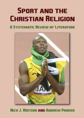 Sport and the Christian Religion by Nick J. Watson