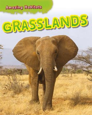 Amazing Habitats: Grasslands by Tim Harris