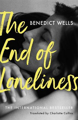 The End of Loneliness: The Dazzling International Bestseller by Benedict Wells