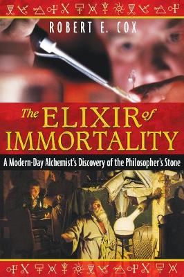 The Elixir of Immortality by Robert E. Cox