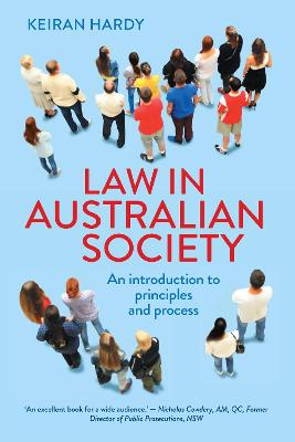 Law in Australian Society: An Introduction to Principles and Process by Keiran Hardy