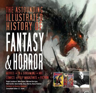 The Astounding Illustrated History of Horror & Fantasy by Flame Tree Studio