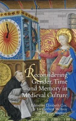 Reconsidering Gender, Time and Memory in Medieval Culture by Elizabeth Cox