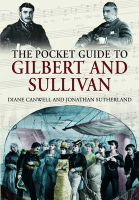 The Pocket Guide to Gilbert and Sullivan by Diane Canwell