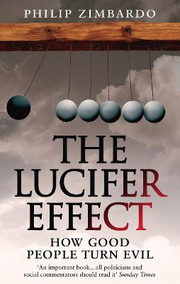 Lucifer Effect by Philip Zimbardo