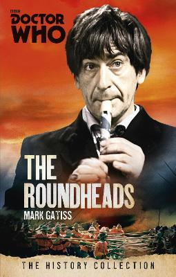 Doctor Who: The Roundheads by Mark Gatiss