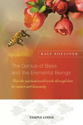 The Genius of Bees and the Elemental Beings by Ralf Roessner