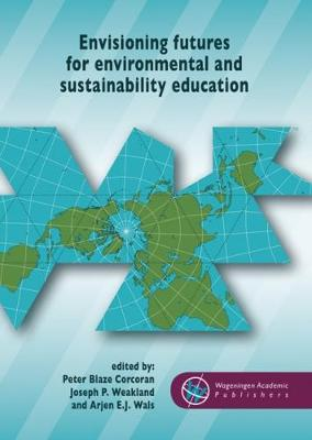 Envisioning Futures for Environmental and Sustainability Education by Peter Blaze Corcoran