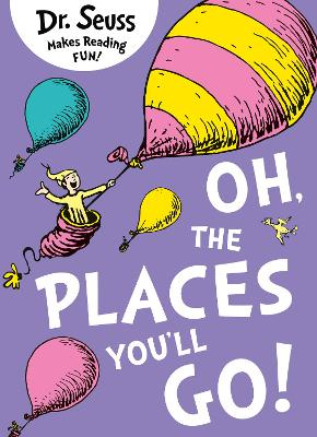 Oh, The Places You'll Go! (Dr. Seuss) by Dr. Seuss