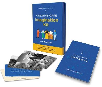 Creative Care Imagination Kit: A TimeSlips Engagement Resource by Anne Basting