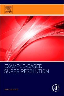 Example-Based Super Resolution by Jordi Salvador