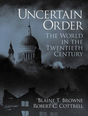 Uncertain Order by Blaine T. Browne