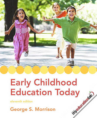 Early Childhood Education Today Value Pack (Includes Early Childhood Settings and Approaches DVD & Myeducationlab Student Access ) by George S. Morrison