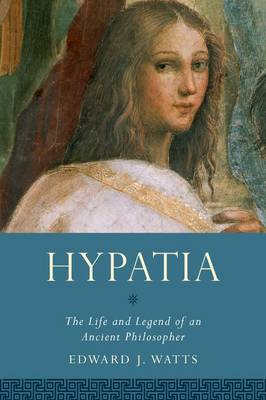 Hypatia by Edward J. Watts