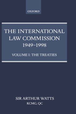 International Law Commission 1949-1998: Volume One: The Treaties by Arthur Watts