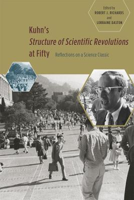 Kuhn's Structure of Scientific Revolutions at Fifty by Robert J. Richards