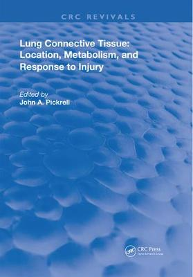 Lung Connective Tissue: Location, Metabolism, and Response to Injury by John A. Pickrell