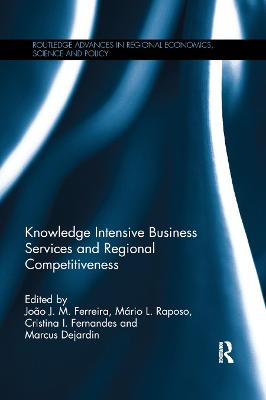 Knowledge Intensive Business Services and Regional Competitiveness by Joao J. M. Ferreira