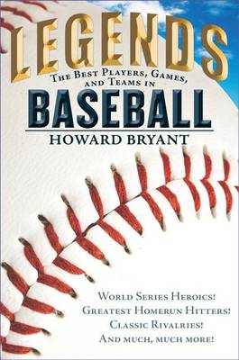 Legends: The Best Players, Games, and Teams in Baseball book