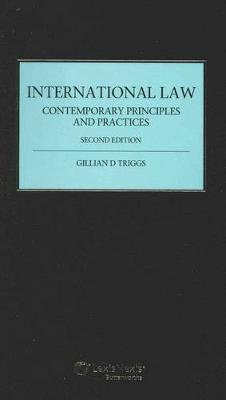 International Law: Contemporary Principles and Practices by Triggs