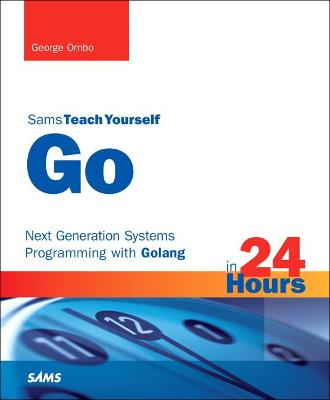 Go in 24 Hours, Sams Teach Yourself by George Ornbo