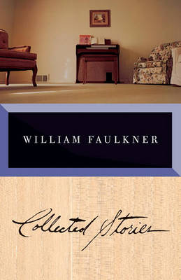 Faulkner: Collected Stories by William Faulkner