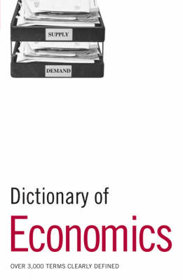 Dictionary of Economics by Bloomsbury Publishing