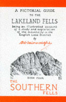The Pictorial Guide to the Lakeland Fells: Being an Illustrated Account of a Study and Exploration of the Mountains in the English Lake District: Bk. 4: The Southern Fells by Alfred Wainwright