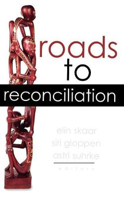 Roads to Reconciliation by Elin Skaar