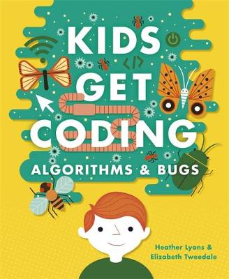 Kids Get Coding: Algorithms and Bugs book