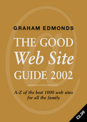 The Good Web Site Guide: 2002 by Graham Edmonds