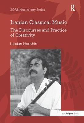 Iranian Classical Music by Laudan Nooshin