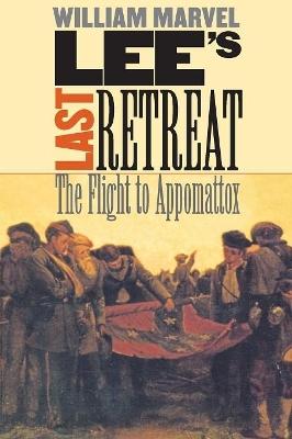 Lee's Last Retreat by William Marvel
