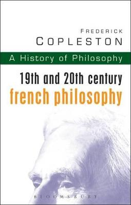 History of Philosophy 19th and 20th Century French Philosophy Vol 9 by Frederick C. Copleston