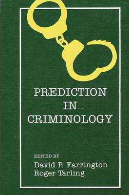 Prediction in Criminology by Roger Tarling