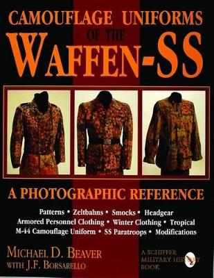 Camouflage Uniforms of the Waffen-SS by Michael D. Beaver