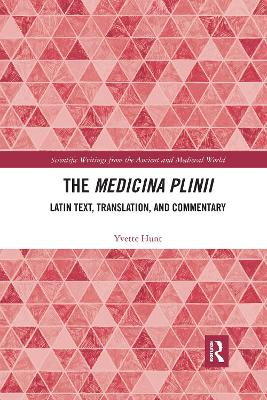 The Medicina Plinii: Latin Text, Translation, and Commentary by Yvette Hunt