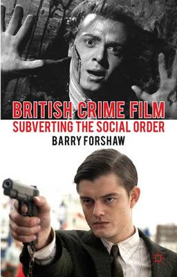 British Crime Film by Barry Forshaw